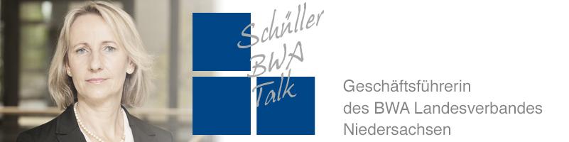 Schüllers BWA Talk